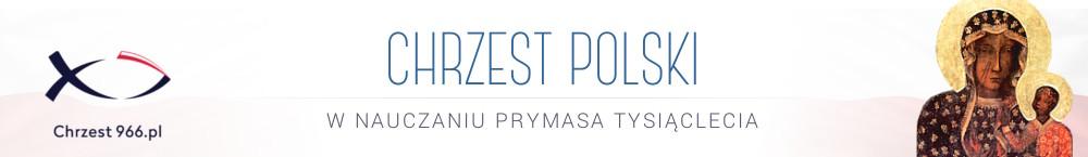 Chrzest Polski w nauczaniu Prymasa Tysiąclecia